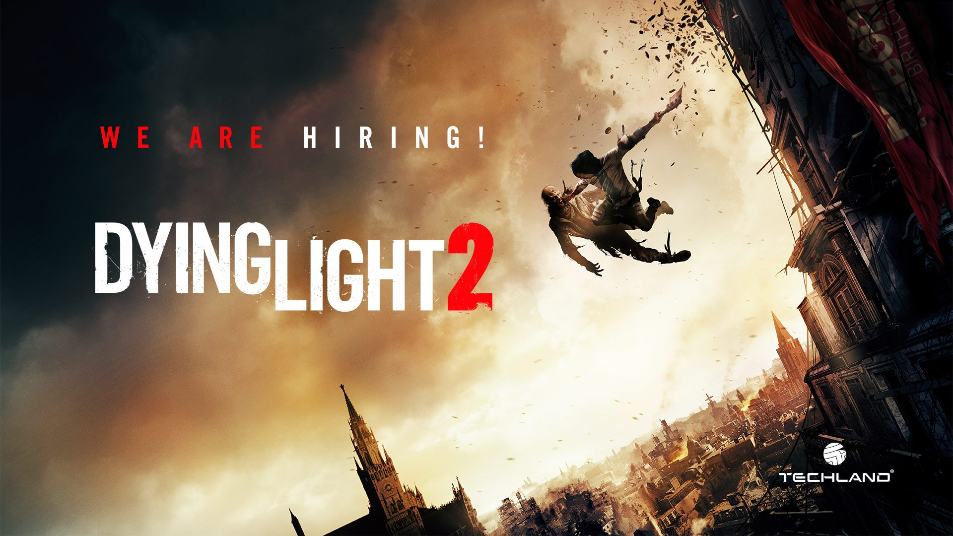 Dying Light 2 - We are hiring!